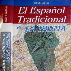 Otras Lenguas Locales: EL ESPAÑOL TRADICIONAL DE LA PALMA. LA MODALIDAD HISPÁNICA EN LA QUE EL CASTELLANO Y... 2003.. Lote 125380931