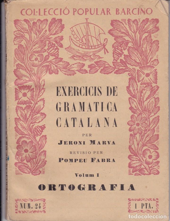 EXERCICIS DE GRAMATICA CATALANA JERONI MARVA ORTOGRAFIA VOLUM 1 COL.LECIIÓ BARCINO BARCELONA 1927 (Libros Nuevos - Idiomas - Otras lenguas locales)