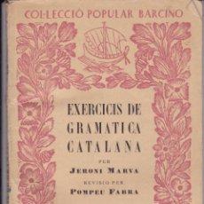 Otras Lenguas Locales: EXERCICIS DE GRAMATICA CATALANA JERONI MARVA ORTOGRAFIA VOLUM 1 COL.LECIIÓ BARCINO BARCELONA 1927. Lote 161434818