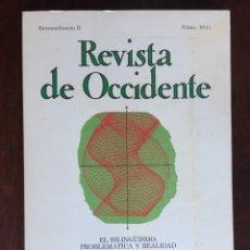 Otras Lenguas Locales: REVISTA DE OCCIDENTE. EL BILINGÜISMO PROBLEMA Y REALIDAD. DESARROLLO DEL BILINGÜISMO EN ESPAÑA . Lote 182226275