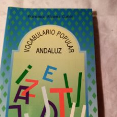 Otras Lenguas Locales: VOCABULARIO POPULAR ANDALUZ. Lote 203942428