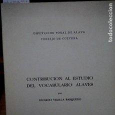 Otras Lenguas Locales: VELILLA BARQUERO RICARDO.CONTRIBUCION AL ESTUDIO DEL VOCABULARIO ALAVES.. Lote 253409850