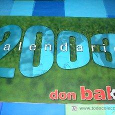 Coleccionismo deportivo: CALENDARIO 2003 REVISTA DON BALON. Lote 5891669