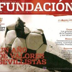 Coleccionismo deportivo: LA REVISTA DE LA FUNDACIÓN CENTENARIO DEL SEVILLA F.C, Nº 1. SEPTIEMBRE 2007.. Lote 8514852