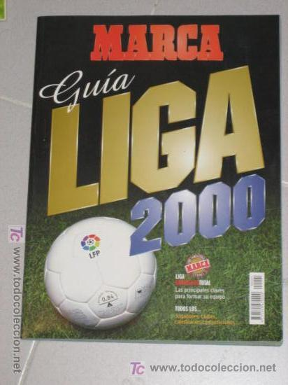 GUIA DE LA LIGA DE FUTBOL MARCA ANUARIO AÑO 2000 - TEMPORADA 1999-2000 (Coleccionismo Deportivo - Revistas y Periódicos - Marca)