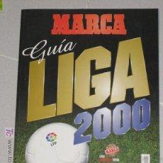 Coleccionismo deportivo: GUIA DE LA LIGA DE FUTBOL MARCA ANUARIO AÑO 2000 - TEMPORADA 1999-2000. Lote 27361458