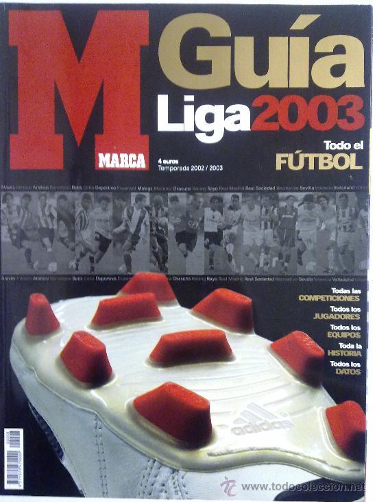 GUIA MARCA LIGA 2003 CASI NUEVA (Coleccionismo Deportivo - Revistas y Periódicos - Marca)