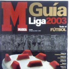 Coleccionismo deportivo: GUIA MARCA LIGA 2003 CASI NUEVA. Lote 27310856