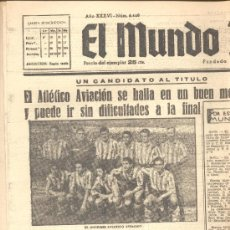 Coleccionismo deportivo: EL MUNDO DEPORTIVO Nº 6440 1944 ATLETICO AVIACION SE HALLA EN UN BUEN MOMENTO. Lote 15834840