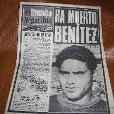Coleccionismo deportivo: MUNDO DEPORTIVO -HA MUERTO BENITEZ. Lote 16870129