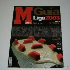 Collectionnisme sportif: REVISTA MARCA - GUÍA DE LA LIGA DE FUTBOL 2003 - ANUARIO - EXTRA. Lote 26829974