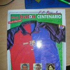 Coleccionismo deportivo: DON BALON ESPECIAL CENTENARIO DEL F.C.BARCELONA. Lote 27215134