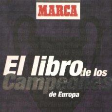 Coleccionismo deportivo: EL LIBRO DE LOS CAMPEONES DE EUROPA DIARIO MARCA ALBUM COMPLETO. Lote 21197693