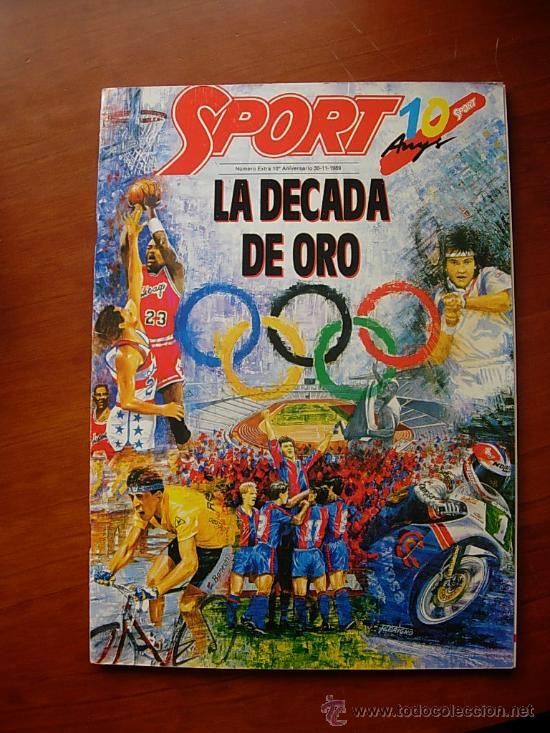 ESPECIAL SPORT LA DECADA DE ORO (Coleccionismo Deportivo - Revistas y Periódicos - Sport)