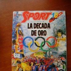 Coleccionismo deportivo: ESPECIAL SPORT LA DECADA DE ORO. Lote 26588204