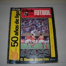 Coleccionismo deportivo: EL MUNDO DEPORTIVO - 50 AÑOS DE LIGA 1928 A 1978, NUMERO EXTRAORDINARIO 1978, MUY ILSTRADO. Lote 27280730