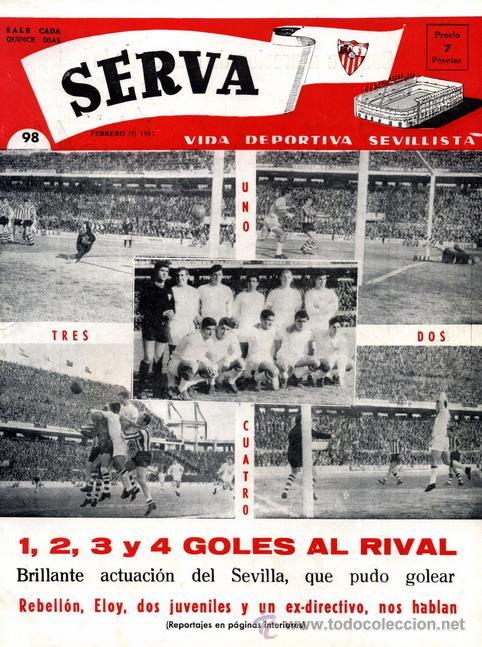 REVISTA SERVA - VIDA DEPORTIVA SEVILLISTA Nº 98 - FEBRERO 1965 - SEVILLA FC (Coleccionismo Deportivo - Revistas y Periódicos - Vida Deportiva)
