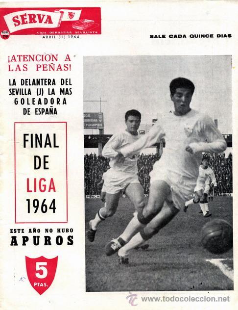 REVISTA SERVA - VIDA DEPORTIVA SEVILLISTA Nº 79 - ABRIL 1964 - SEVILLA FC (Coleccionismo Deportivo - Revistas y Periódicos - Vida Deportiva)