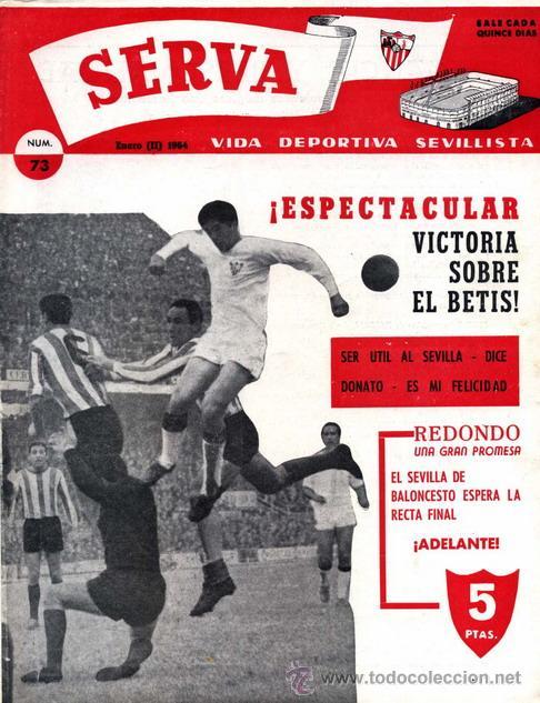 REVISTA SERVA - VIDA DEPORTIVA SEVILLISTA Nº 73 - ENERO 1964 - SEVILLA FC (Coleccionismo Deportivo - Revistas y Periódicos - Vida Deportiva)