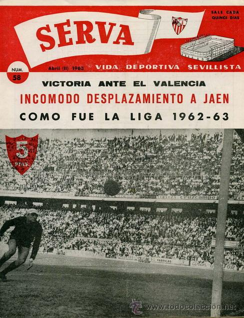 REVISTA SERVA - VIDA DEPORTIVA SEVILLISTA Nº 58 - ABRIL 1963 - SEVILLA FC (Coleccionismo Deportivo - Revistas y Periódicos - Vida Deportiva)