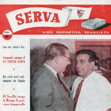 Coleccionismo deportivo: REVISTA SERVA - VIDA DEPORTIVA SEVILLISTA Nº 45 - JULIO 1962 - SEVILLA FC - FINAL DE COPA 1962. Lote 26454569