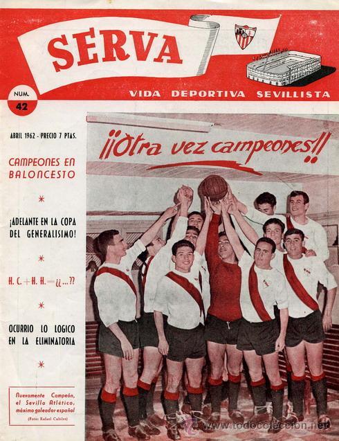 REVISTA SERVA - VIDA DEPORTIVA SEVILLISTA Nº 42 - ABRIL 1962 - SEVILLA FC (Coleccionismo Deportivo - Revistas y Periódicos - Vida Deportiva)