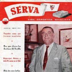 Coleccionismo deportivo: REVISTA SERVA - VIDA DEPORTIVA SEVILLISTA Nº 34 - AGOSTO 1961 - SEVILLA FC. Lote 27293186