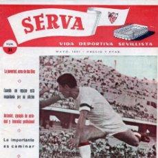 Coleccionismo deportivo: REVISTA SERVA - VIDA DEPORTIVA SEVILLISTA Nº 31 - MAYO 1961 - SEVILLA FC. Lote 27293188