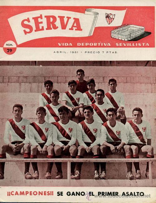REVISTA SERVA - VIDA DEPORTIVA SEVILLISTA Nº 29 - ABRIL 1961 - SEVILLA FC (Coleccionismo Deportivo - Revistas y Periódicos - Vida Deportiva)