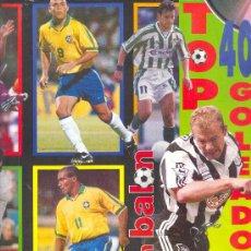 Colecionismo desportivo: DON BALON SUPLEMENTO TOP 40 GOLEADORES. Lote 28393789