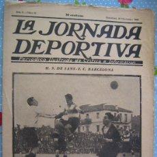 Coleccionismo deportivo: LA JORNADA DEPORTIVA Nº 81 ESPECIAL AÑO 1922 PRECIO 30 CENT EL MATCH FC .BARCELONA - U.S DE SANS . Lote 29905116