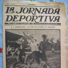 Coleccionismo deportivo: LA JORNADA DEPORTIVA Nº 86 AÑO 1922 PRECIO 30 CENT SABADELL F.C BARCELONA BARÇA. Lote 29912548