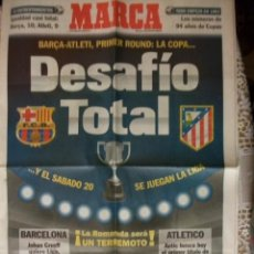 Collezionismo sportivo: MARCA SUPLEMENTO ESPECIAL FINAL COPA DEL REY BARÇA AT. MADRID. Lote 30073771