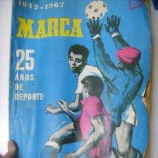 Coleccionismo deportivo: DIARIO MARCA, ESPECIAL BODAS DE PLATA 25 AÑOS DE LA REVISTA, 1943-1967. Lote 30299881