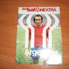 Coleccionismo deportivo: EXTRA DON BALON MUNDIAL DE ARGENTINA 78 1978 96 PAGINAS . Lote 30460749