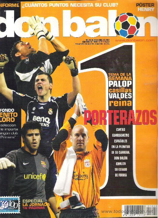 1 EJEMPLAR REVISTA DON BALON - DEL 16 AL 22 ABRIL DE 2007 - Nº 1644 - PORTERAZOS (Coleccionismo Deportivo - Revistas y Periódicos - Don Balón)