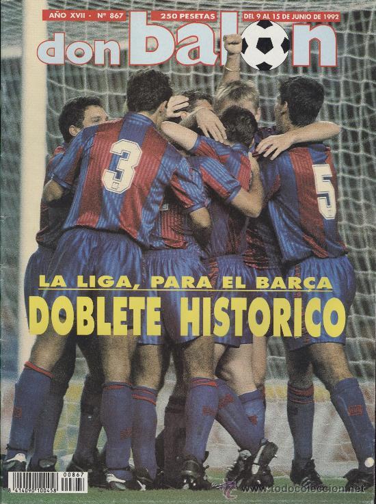 REVISTA DON BALÓN CON DOBLETE HISTÓRICO DEL FC BARCELONA 1992, LIGA & CHAMPIONS! (Coleccionismo Deportivo - Revistas y Periódicos - Don Balón)