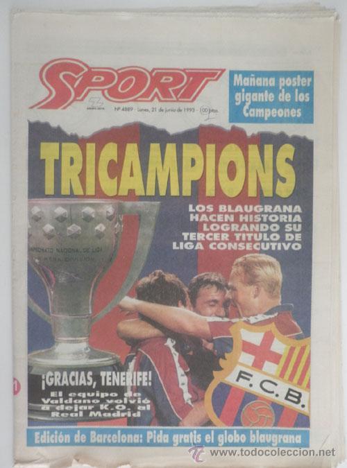 DIARIO SPORT - Nº 4889 - 21 JUNIO 1993 - BARÇA - TRICAMPIONS - 3ª LIGA DREAM TEAM - TENERIFE (Coleccionismo Deportivo - Revistas y Periódicos - Sport)