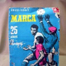 Coleccionismo deportivo: REVISTA, DIARIO, MARCA, 1942-1967, NUMERO CONMEMORATIVO DE LAS BODAS DE PLATA. Lote 31239179
