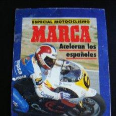 Coleccionismo deportivo: ESPECIAL MOTOCICLISMO MARCA. ACELERAN LOS ESPAÑOLES. GUIA PARA SEGUIR EL MUNDIAL 90. MARLBORO PUBLIC. Lote 31692701