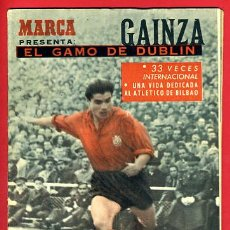 Coleccionismo deportivo: REVISTA FUTBOL MARCA, DEDICADA A GAINZA ATHLETICO BILBAO, EL GAMO DE DUBLIN , ORIGINAL. Lote 31798718