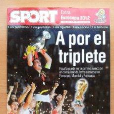 Coleccionismo deportivo: DIARIO SPORT - EXTRA EUROCOPA 2012 POLONIA UCRANIA - GUIA EURO - TRIPLETE SELECCION ESPAÑOLA -. Lote 32173320
