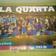 Coleccionismo deportivo: PÓSTER DEL F.C BARCELONA CAMPEÓN DE LIGA 93-94. DREAM TEAM.. Lote 32535549