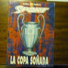 Coleccionismo deportivo: REVISTA EXTRA BARÇA -LA COPA SOÑADA -NUMERO ESPECIAL 66 PAG.. Lote 34074989