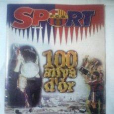 Coleccionismo deportivo: ESPECIAL PERIODICO SPORT 100 AÑOS DEL BARÇA 100 ANYS D'OR -. Lote 34378791