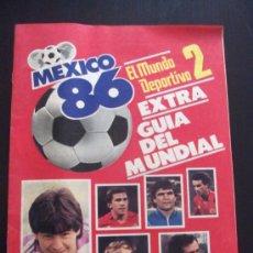 Coleccionismo deportivo: REVISTA EL MUNDO DEPORTIVO 2 2 JUNIO 1986 MEXICO 86. Lote 34642711