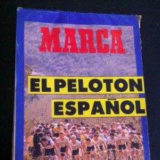 Coleccionismo deportivo: GUIA MARCA EL PELOTON ESPAÑOL EQUIPOS CORREDORES Y CALENDARIO VUELTA CICLISTA A ESPAÑA 1989. Lote 35052738