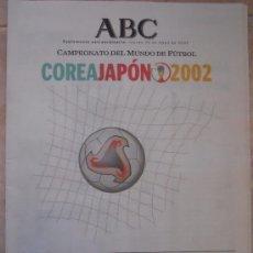 Coleccionismo deportivo: SUPLEMENTO ESPECIAL ABC PREVIO MUNDIAL 2002 COREA Y JAPON - SELECCION ESPAÑOLA - . Lote 35513714
