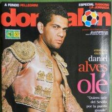 Coleccionismo deportivo: DON BALON 2007 DANI ALVES SEVILLA FC-PELLEGRINI VILLARREAL-CESC MASIA-SMOLAREK RACING-BRAULIO-. Lote 35891304