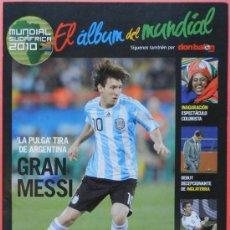 Coleccionismo deportivo: SUPLEMENTO DON BALON EL ALBUM DEL MUNDIAL SUDAFRICA 2010 - MESSI ESPECIAL IMAGENES PRIMERA FASE . Lote 37049804